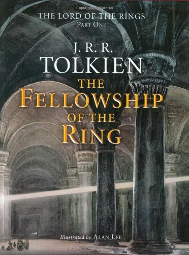 Alan Lee The Fellowship Of The Ring Being The First Part Of The Lord Of The Rings 0114 Edition;