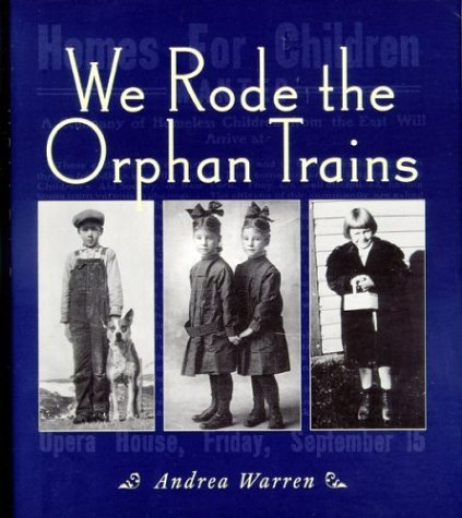 Andrea Warren We Rode The Orphan Trains