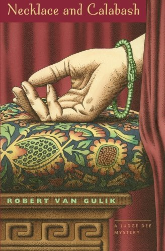Robert Van Gulik Necklace And Calabash A Chinese Detective Story Univ Of Chicago