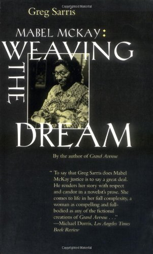 Greg Sarris Mabel Mckay Weaving The Dream