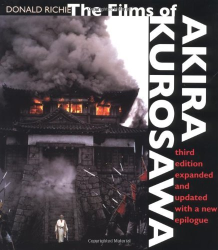 Donald Richie The Films Of Akira Kurosawa Third Edition Expand 0003 Edition;expanded And Up