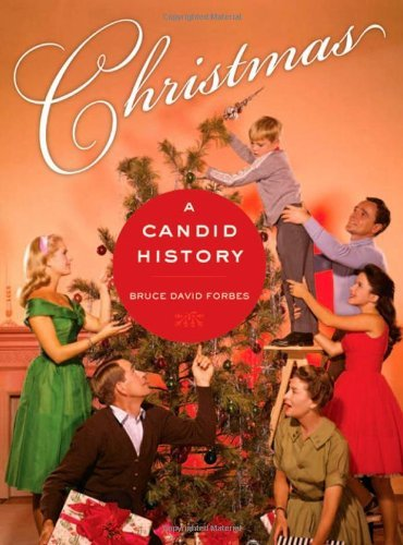 Bruce David Forbes Christmas A Candid History