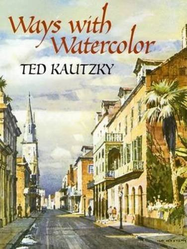 Theodore Kautzky Ways With Watercolor
