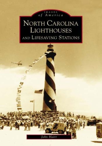 John Hairr North Carolina Lighthouses And Lifesaving Stations