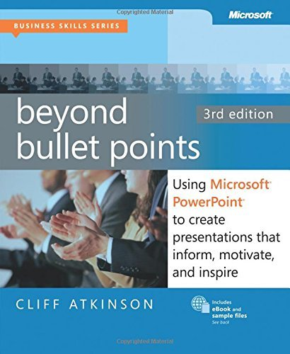 Cliff Atkinson Beyond Bullet Points 3rd Edition Using Microsoft Powerpoint To Create Presentation 0003 Edition;revised