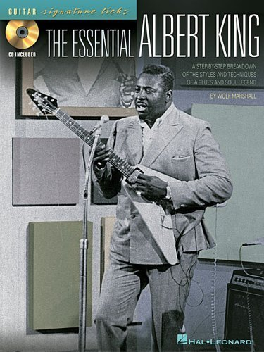 Wolf Marshall The Essential Albert King A Step By Step Breakdown Of The Styles And Techni