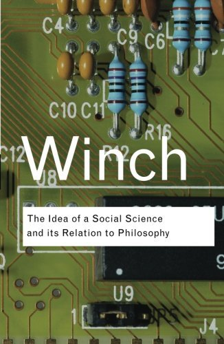 Peter Winch The Idea Of A Social Science And Its Relation To P