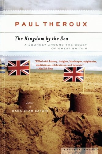 Paul Theroux The Kingdom By The Sea A Journey Around The Coast Of Great Britain