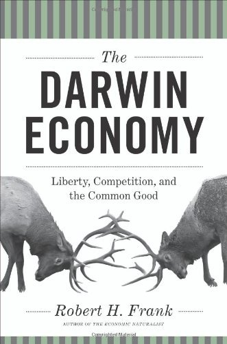 Robert H. Frank The Darwin Economy Liberty Competition And The Common Good