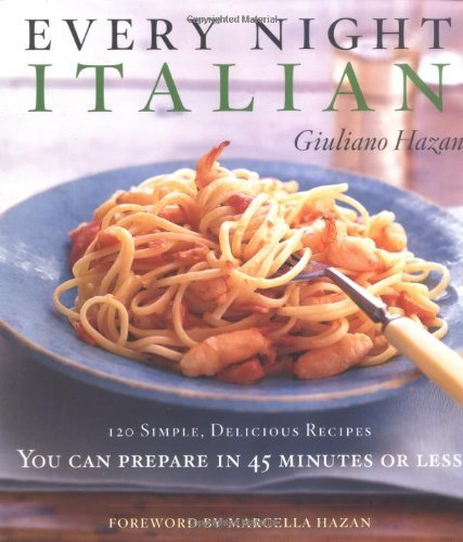 Giuliano Hazan Every Night Italian Every Night Italian