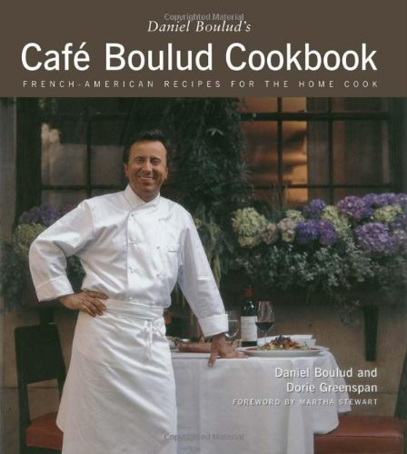 Daniel Boulud Cafe Boulud Cookbook French American Recipes For The Home Cook