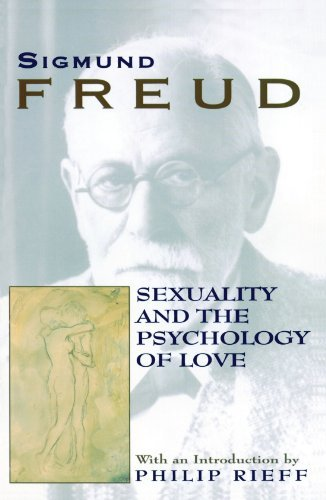 Sigmund Freud Sexuality And The Psychology Of Love
