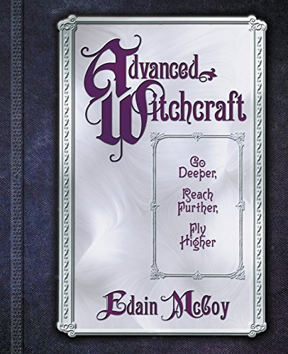 Edain Mccoy Advanced Witchcraft Go Deeper Reach Further Fly Higher