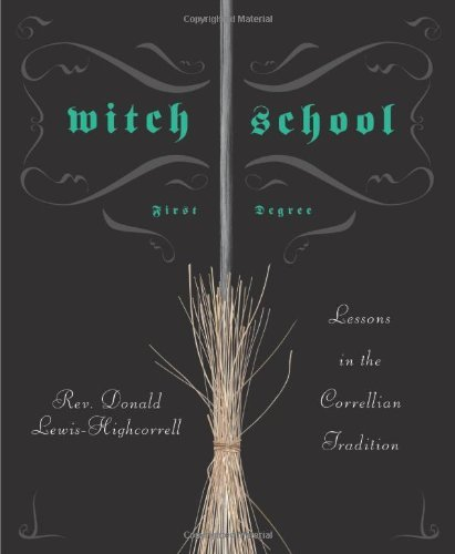 Don Lewis Highcorrell Witch School First Degree Lessons In The Correllian Tradition