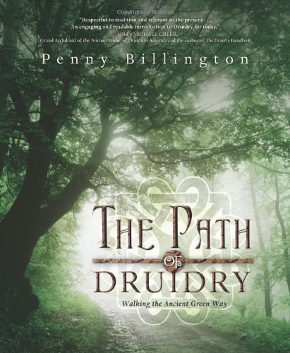 Penny Billington The Path Of Druidry Walking The Ancient Green Way
