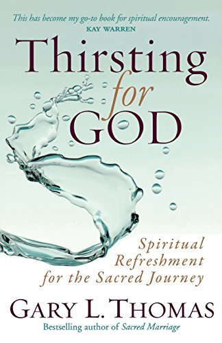 Gary L. Thomas Thirsting For God