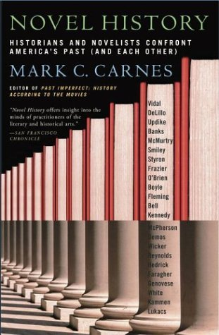 Mark C. Carnes Novel History Historians And Novelists Confront America's Past
