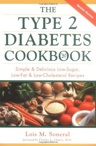 Lois Soneral The Type 2 Diabetes Cookbook Simple And Delicious Low Sugar Low Fat And Low 0002 Edition;