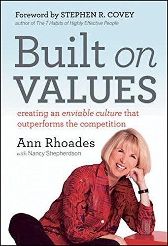 Ann Rhoades Built On Values Creating An Enviable Culture That Outperforms The