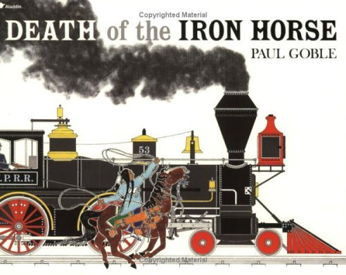 Paul Goble Death Of The Iron Horse
