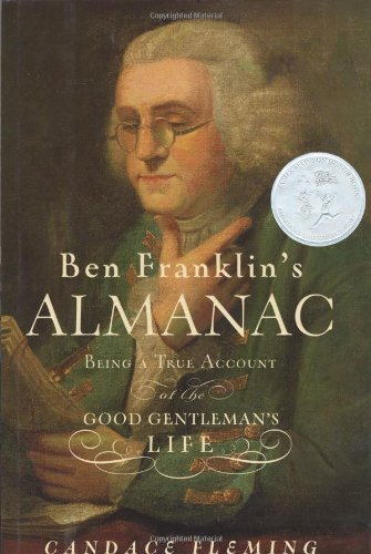 Candace Fleming Ben Franklin's Almanac Being A True Account Of The Good Gentleman's Life