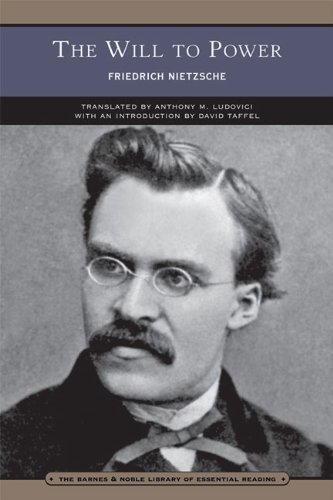 Friedrich Wilhelm Nietzsche The Will To Power