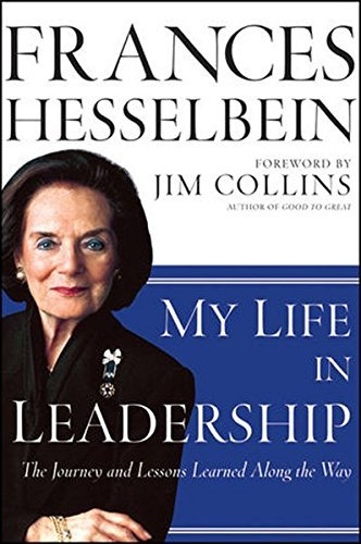 Frances Hesselbein My Life In Leadership The Journey And Lessons Learned Along The Way
