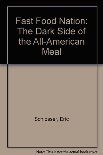 Eric Schlosser Fast Food Nation The Dark Side Of The All American Meal Harper Perennia