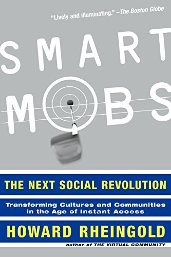 Howard Rheingold Smart Mobs The Next Social Revolution Revised