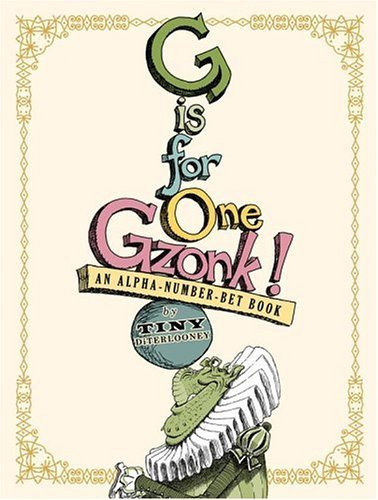 Tony Diterlizzi G Is For One Gzonk! An Alpha Number Bet Book