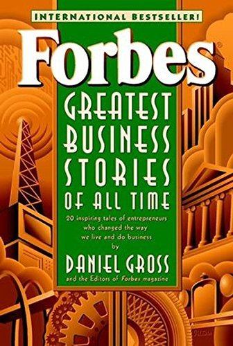 Forbes Magazine Forbes? Greatest Business Stories Of All Time Revised