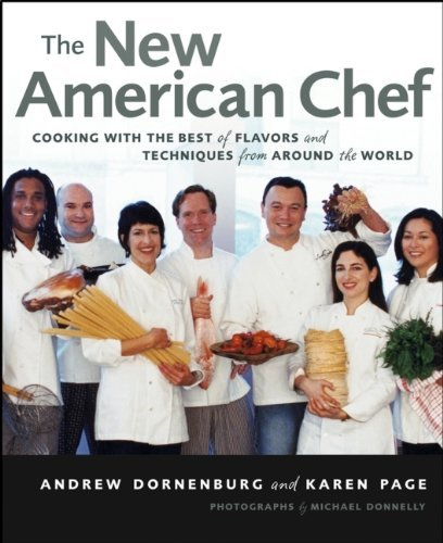 Andrew Dornenburg The New American Chef Cooking With The Best Of Flavors And Techniques F