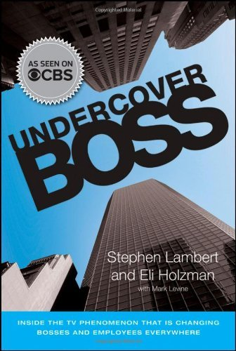 Stephen Lambert Undercover Boss Inside The Tv Phenomenon That Is Changing Bosses
