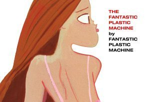 Fantastic Plastic Machine Fantastic Plastic Machine