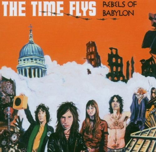 Time Flys Rebels Of Babylon