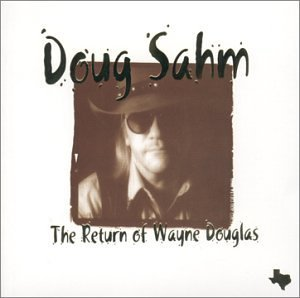 Sahm Doug Return Of Wayne Douglas
