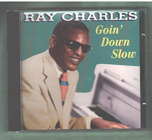 Ray Charles Goin Down Slow