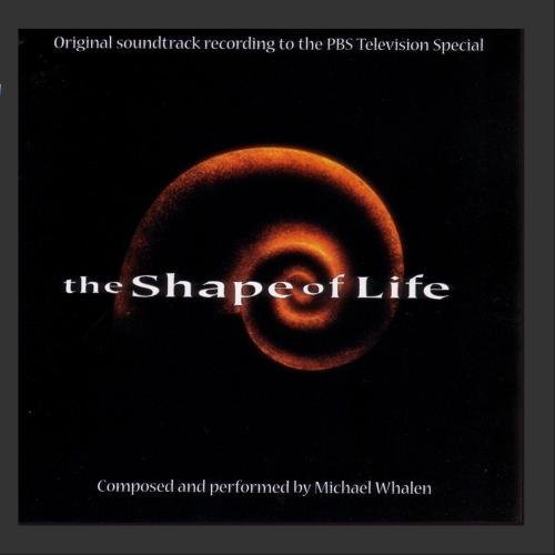 Shape Of Life Soundtrack Music By Whalen*michael