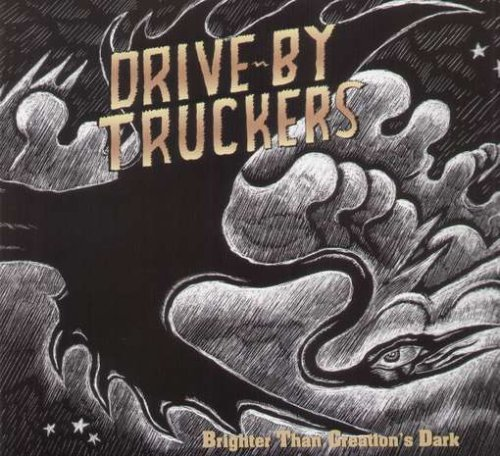Drive By Truckers Brighter Than Creation's Dark