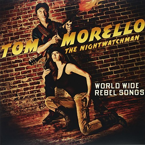 Tom The Nightwatchman Morello World Wide Rebel Songs Explicit Version