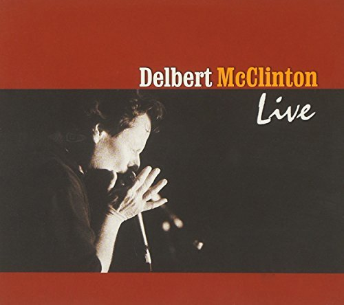 Mcclinton Delbert Delbert Mcclinton Live 2 CD Set