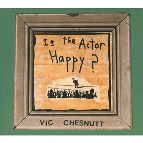 Chesnutt Vic Is The Actor Happy Incl. Bonus Tracks