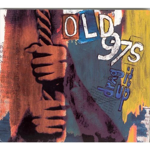 Old 97's Drag It Up