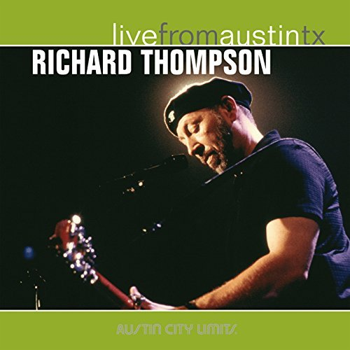 Richard Thompson Live From Austin Texas