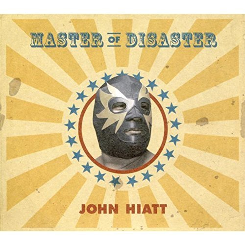 John Hiatt Master Of Disaster