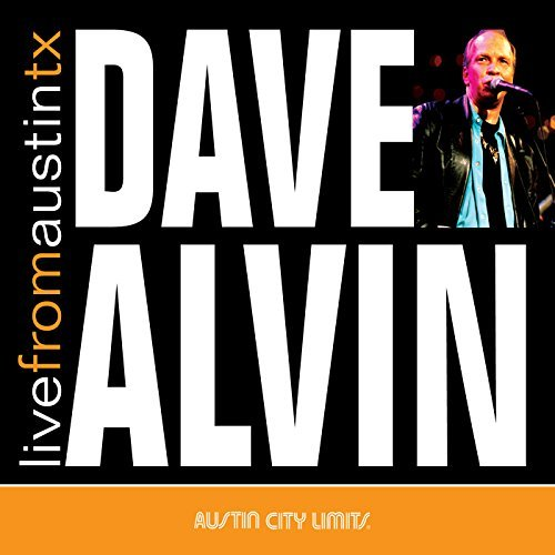 Dave Alvin Live From Austin Texas