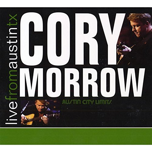 Cory Morrow Live From Austin Texas