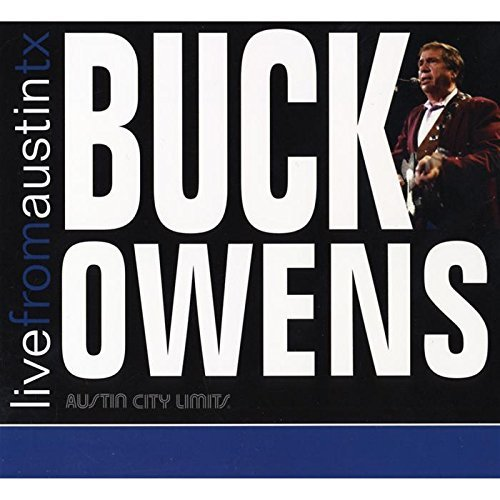 Buck Owens Live From Austin Tx