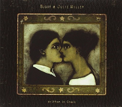 Julie & Buddy Miller Written In Chalk