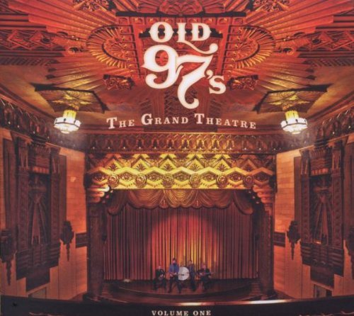 Old 97's Vol. 1 Grand Theatre